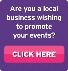 Are you a local business wishing to promote your events? CLICK HERE